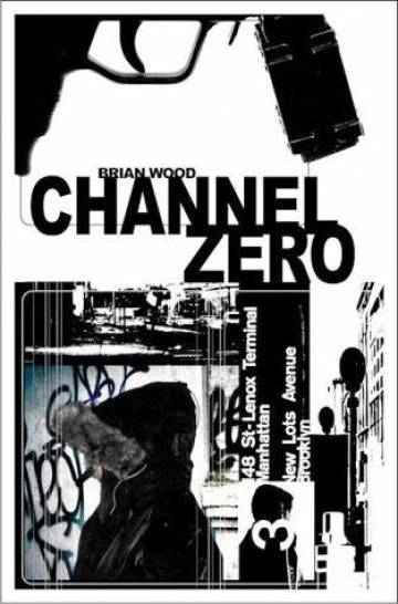 Couverture de l'album CHANNEL ZERO Tome #1 Channel Zero