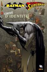 Couverture de l'album BATMAN & SUPERMAN Tome #3 3 Crise d'identité
