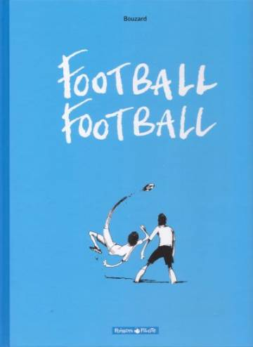 Couverture de l'album FOOTBALL FOOTBALL Tome #1 Saison 2006/2007