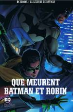 Couverture de l'album DC COMICS - LA LEGENDE DE BATMAN Tome #29 Que meurent Batman et Robin