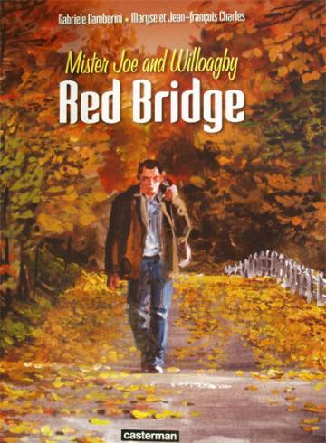 Couverture de l'album RED BRIDGE Tome #1 Mister Joe and Willoagby