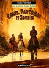 Couverture de l'album UNE AVENTURE DE JIM CUTLASS Tome #6 Colts, fantômes et zombies