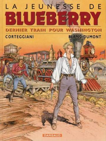 Couverture de l'album LA JEUNESSE DE BLUEBERRY Tome #12 Dernier train pour Washington