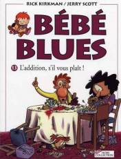 Couverture de l'album BEBE BLUES Tome #13 L'addition, s'il vous plait !