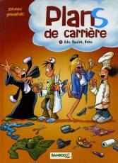 Couverture de l'album PLANS DE CARRIERE Tome #1 Ado, Boulot, Bobo