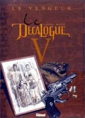Couverture de l'album LE DECALOGUE Tome #5 Le Vengeur