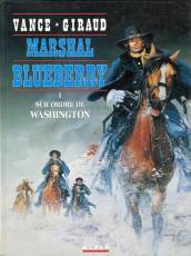 Couverture de l'album MARSHAL BLUEBERRY Tome #1 Sur ordre de Washington