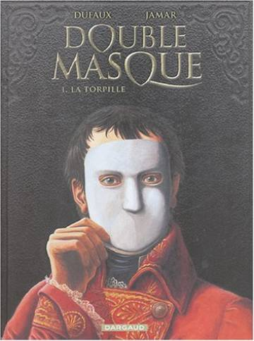 Couverture de l'album DOUBLE MASQUE Tome #1 La torpille