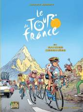 Couverture de l'album LE TOUR DE FRANCE EN BANDES DESSINEES Tome #1 Le Tour de France en Bandes Dessinées