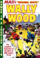 Couverture de l'album MAD'S ORIGINAL'S IDIOTS: WALLY WOOD The Complete Collection of His Work from MAD Comics #1-23