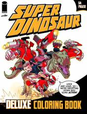 Couverture de l'album SUPER DINOSAUR DELUXE COLORING BOOK Super Dinosaur Deluxe Coloring book