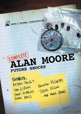 Couverture de l'album COMPLETE ALAN MOORE FUTURE SHOCKS Complete Alan Moore Future Shocks