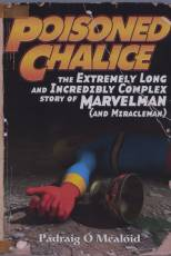 Couverture de l'album POISONED CHALICE The Extremely Long and Incredibly Complex Story of Marvelman (Miracleman)