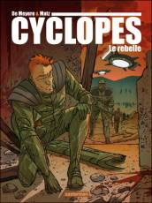 Couverture de l'album CYCLOPES Tome #3 Le rebelle