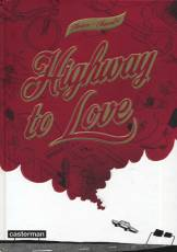Couverture de l'album HIGHWAY TO LOVE Highway to love