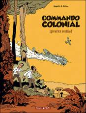 Couverture de l'album COMMANDO COLONIAL Tome #1 Opération Ironclad