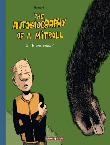 Couverture de l'album THE AUTOBIOGRAPHY OF A MITROLL Tome #2 Is dad a troll ?