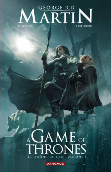 Couverture de l'album A GAME OF THRONES Tome #1 Le trône de fer volume 1