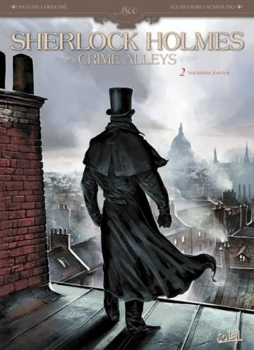 Couverture de l'album SHERLOCK HOLMES : CRIME ALLEY Tome #2/2 Vocations forcées