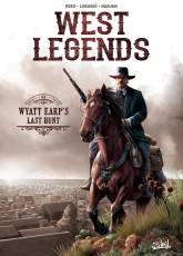 Couverture de l'album WEST LEGENDS Tome #1 Wyatt Earp's last hunt