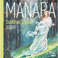 Couverture de l'album MANARA : SUBLIMER LE REEL Sublimer le réel