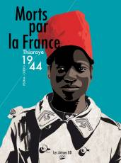 Couverture de l'album MORTS PAR LA FRANCE Morts par la France : Thiaroye 1944