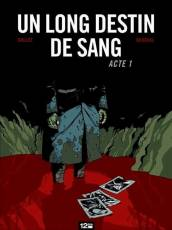 Couverture de l'album LONG DESTIN DE SANG (UN) Tome #1 Acte 1