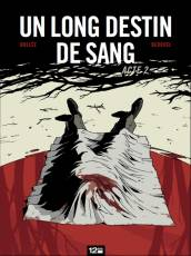 Couverture de l'album LONG DESTIN DE SANG (UN) Tome #2 Acte 2