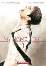 Couverture de l'album MY HOME HERO Tome #1 Volume 1