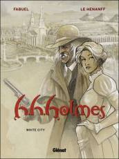 Couverture de l'album H.H.HOLMES Tome #2 White City