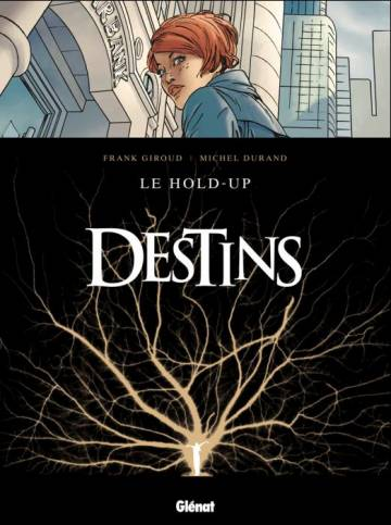 Couverture de l'album DESTINS Tome #1 Le hold-up