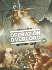 Couverture de l'album OPERATION OVERLORD Tome #1 Sainte-Mère Eglise