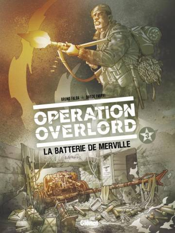 Couverture de l'album OPERATION OVERLORD Tome #3 La batterie de Merville