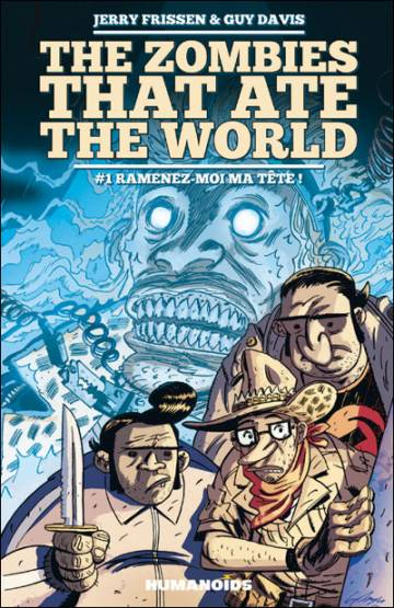 Couverture de l'album THE ZOMBIES THAT ATE THE WORLD Tome #1 Ramenez moi ma tête