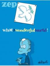 Couverture de l'album WHAT A WONDERFUL WORLD Tome #1 Whatawonderfulworld!
