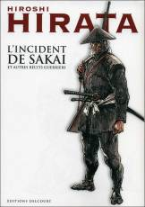 Couverture de l'album INCIDENT DE SAKAI (L') L'incident de Sakai et autres récits guerriers