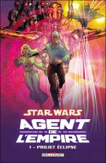 Couverture de l'album STAR WARS AGENT DE L'EMPIRE Tome #1 Projet Eclipse