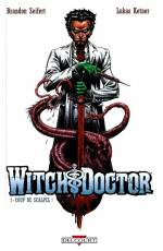 Couverture de l'album WITCH DOCTOR Tome #1 Coup de scalpel