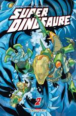Couverture de l'album SUPER DINOSAURE (VF) Tome #2 Volume 2