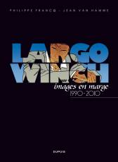 Couverture de l'album LARGO WINCH Images en marge 1990-2010