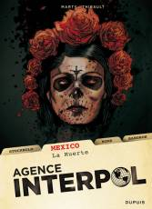 Couverture de l'album AGENCE INTERPOL Tome #1 Mexico - La Muerte