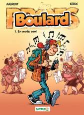 Couverture de l'album BOULARD Tome #1 En mode cool