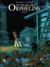 Couverture de l'album LE TRAIN DES ORPHELINS Tome #6 Duels