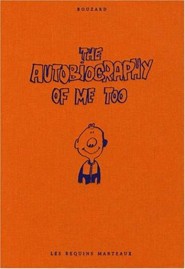 Couverture de l'album THE AUTOBIOGRAPHY OF ME TOO Tome #1 The autobiography of me too