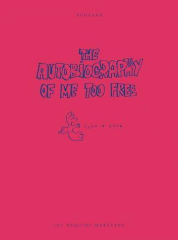 Couverture de l'album THE AUTOBIOGRAPHY OF ME TOO Tome #3 The Autobiography of me too free like a bird