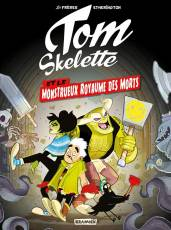 Couverture de l'album TOM SKELETTE Tome #1 Et le monstrueux royaume des morts