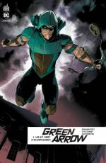 Couverture de l'album GREEN ARROW REBIRTH Tome #1 Vie et Mort d'Oliver Queen
