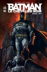 Couverture de l'album BATMAN LE CHEVALIER NOIR INTEGRALE Tome #1 Tome 1