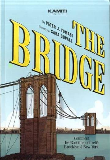 Couverture de l'album THE BRIDGE Comment les Roebling ont relié Brooklyn à New York